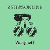 ZEIT Online Podcast Was jetzt?