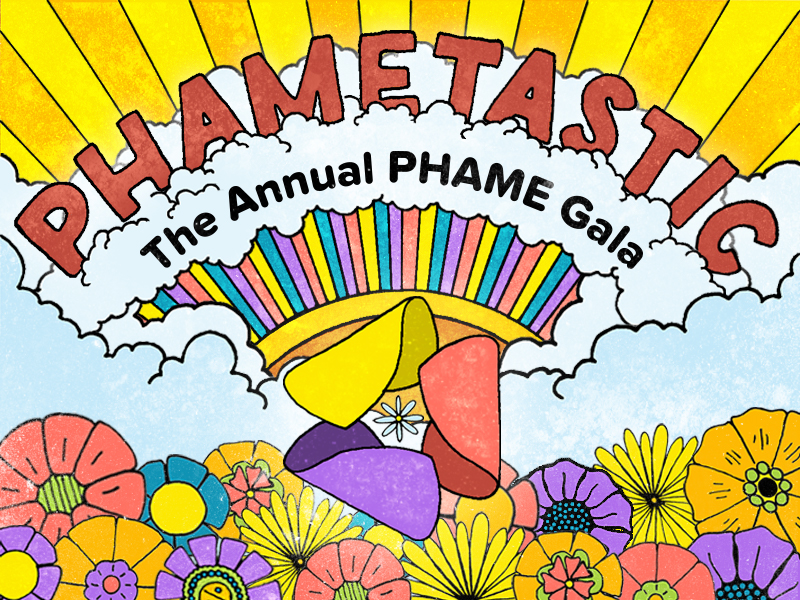 Handdrawn image of the PHAME symbol surrounded by flowers, a rainbow, clouds, and sun rays, words read PHAMEtastic: The Annual PHAME Gala