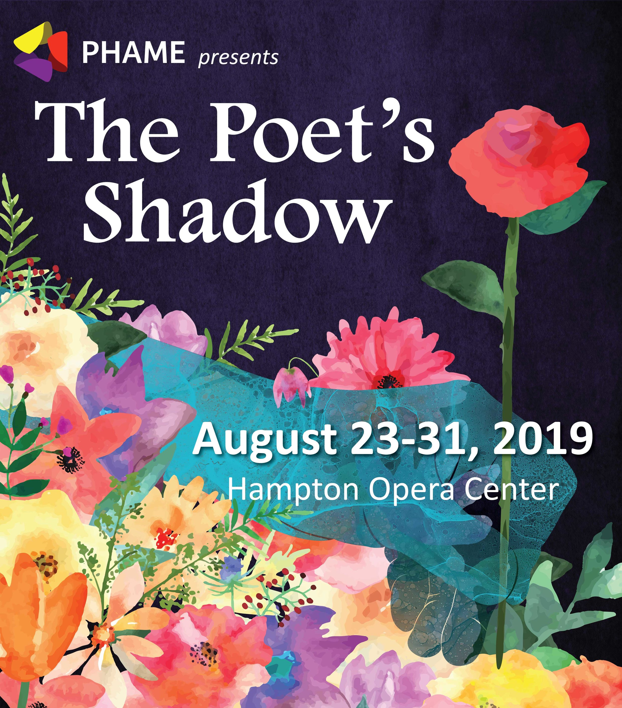 Watercolor style Illustration of a hand holding a rose like a pen with more flowers and the words PHAME presents The Poet's Shadow August 23-31, 2019 Hampton Opera Center