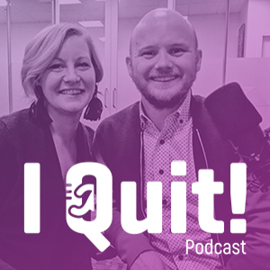 I Quit! Podcast - Episode 2