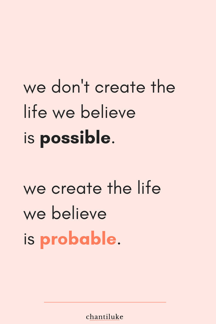 you create the life you believe is possible.png