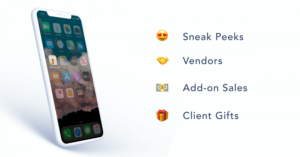 Use mobile apps for Sneak Peeks, Vendors, Add-on Sales, client gifts, and more!