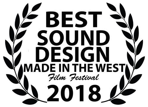 MADE IN THE WEST FILM FESTIVAL  BEST SOUND - PETER PJ JOHNSON