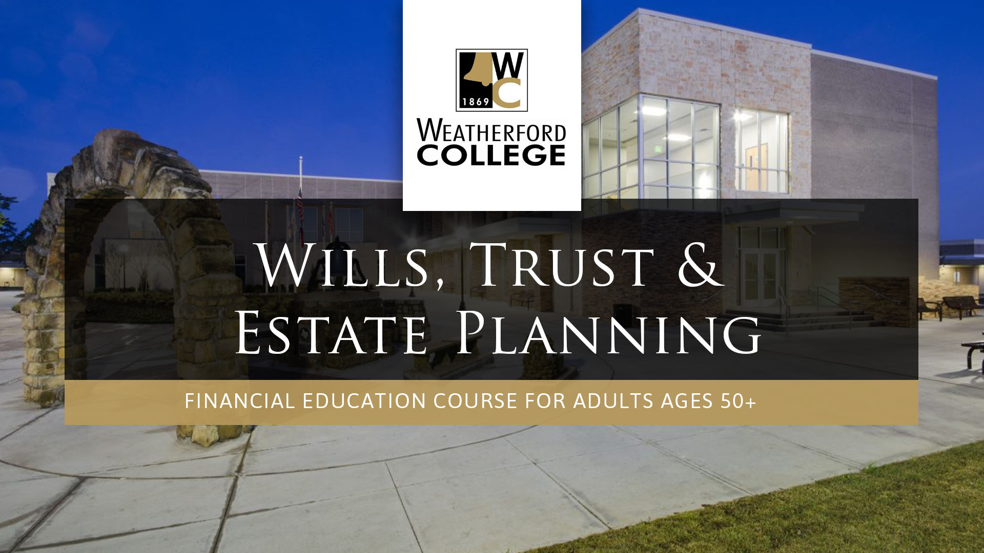 Strittmatter Wealth Management Group Financial Education Courses Weatherford College Wills, Trusts, & Estate Planning Weatherford, Texas