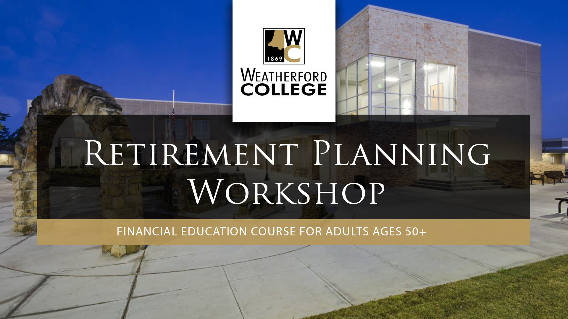 Strittmatter Wealth Management Group Retirement Planning Workshop Weatherford College Weatherford, Texas Financial Education Courses Seminars