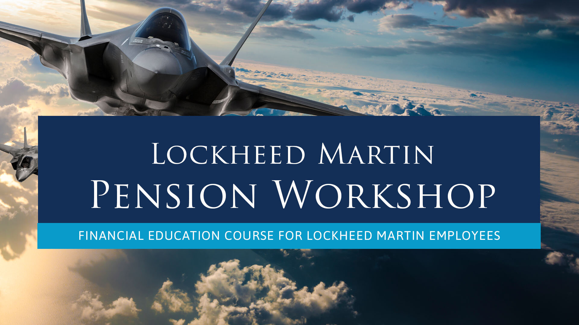 Strittmatter Wealth Management Group Fort Worth, Texas Financial Education Courses for Lockheed Martin Employees Lockheed Martin Pension Workshop