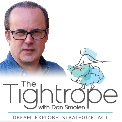 The Tightrope with Dan Smolen   Going Local to Create Meaningful Work: Dan interviews Doug Ross and Morley Winograd