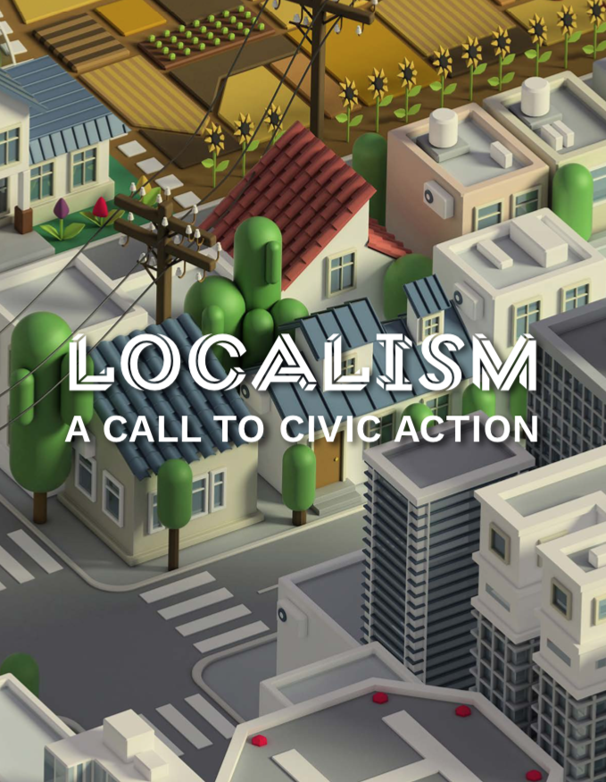 Localism: A Call to Civic Action   Senior Fellows Peter Hirshberg and Morley Winograd, with support from Geoffrey Cowan and Brianna Johnson.   Click here  to read the manifesto online, or to download a copy.