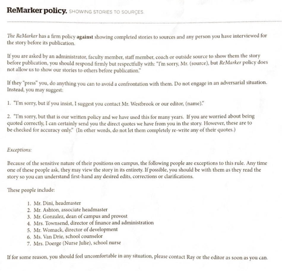 Often times, sources who are not informed on  The ReMarker's   busy work flow ask interviewers to send them a copy of stories prior to their release. Unless the sensitivity of the story would require this, it's important to articulate our policy against distributing unfinished content before it's finished.