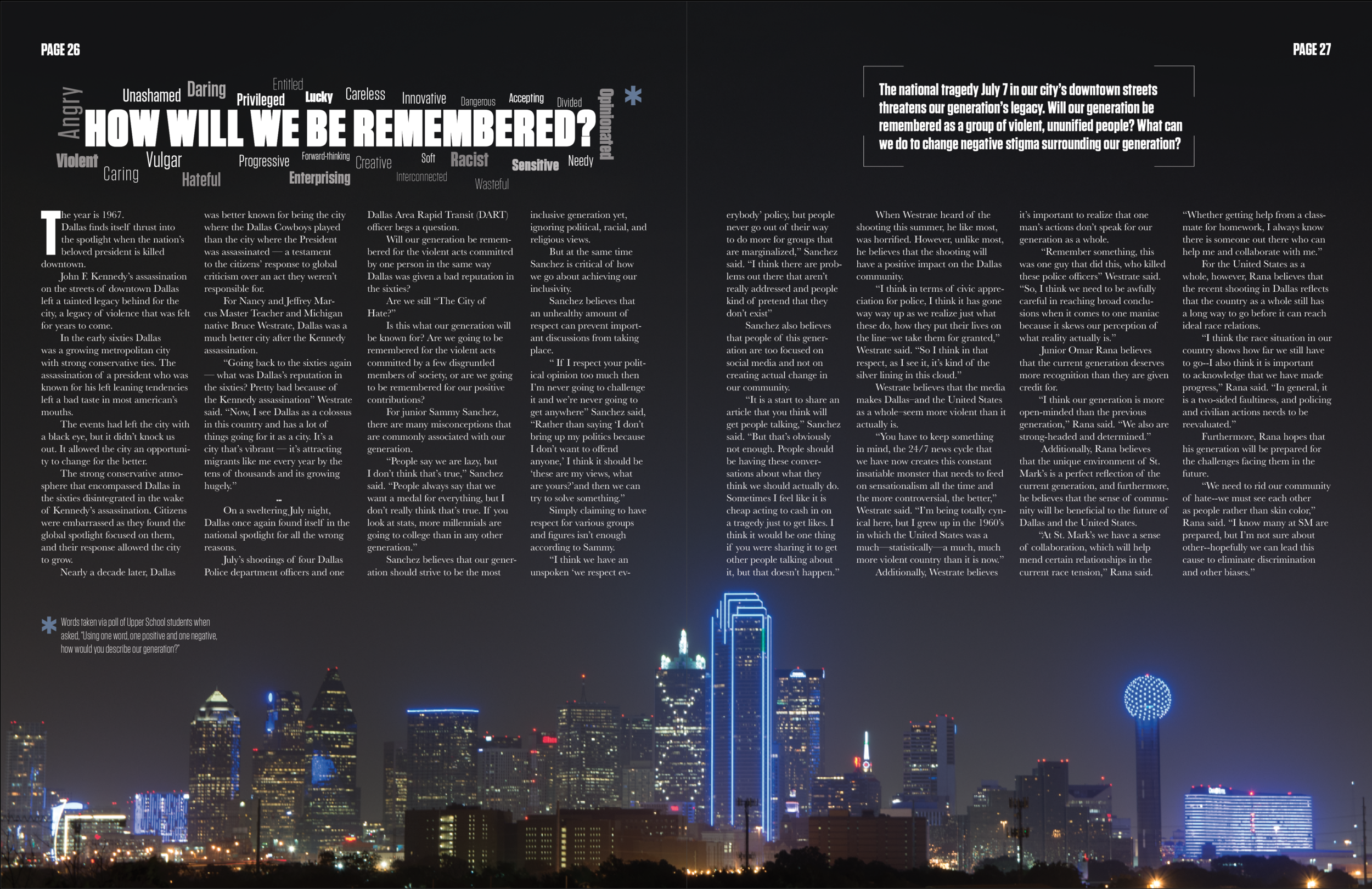 The photo of our skyline lit in blue after the shootings shows just how deeply our city felt the impact of the shootings. Because of this, the photo felt like the perfect way to finish the 28-page magazine.
