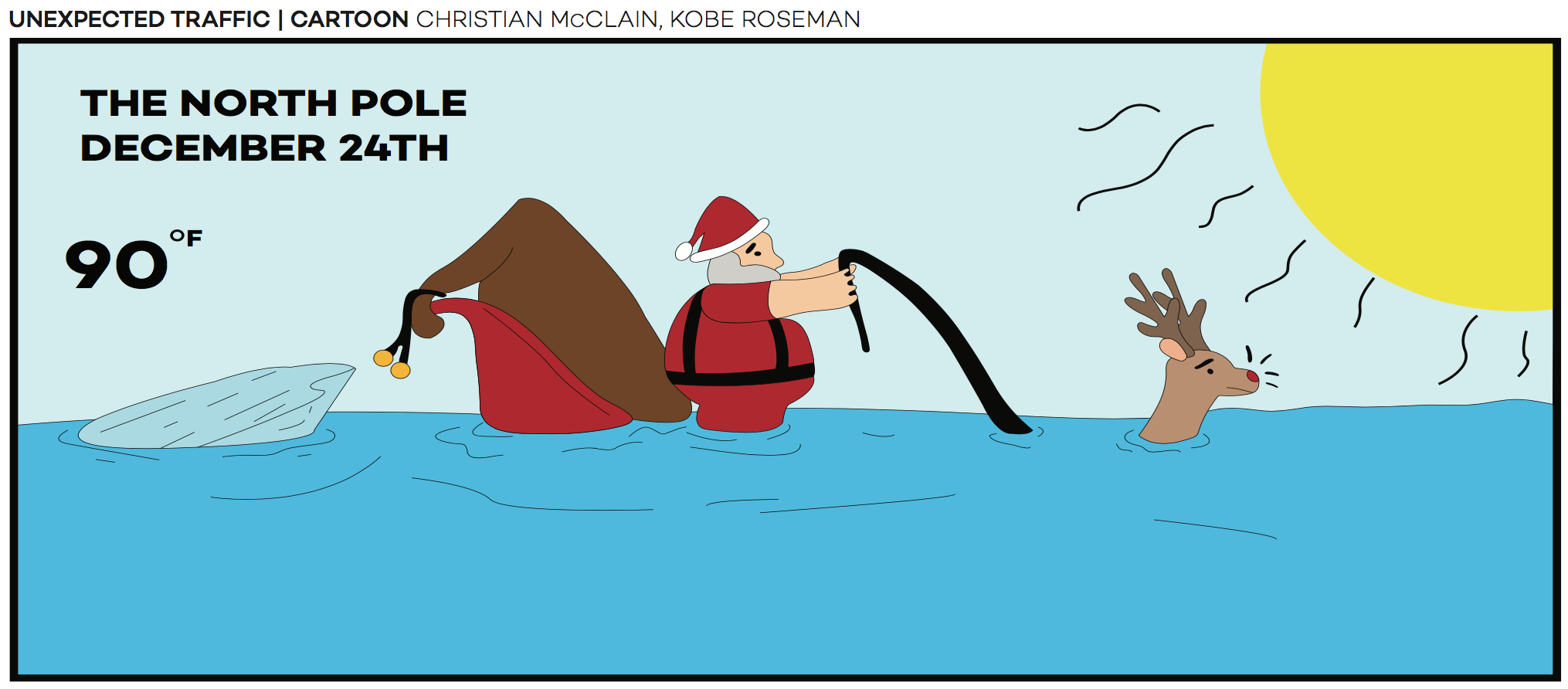 In a grim look at the state of climate change, we ran this cartoon during the December Christmas craze.