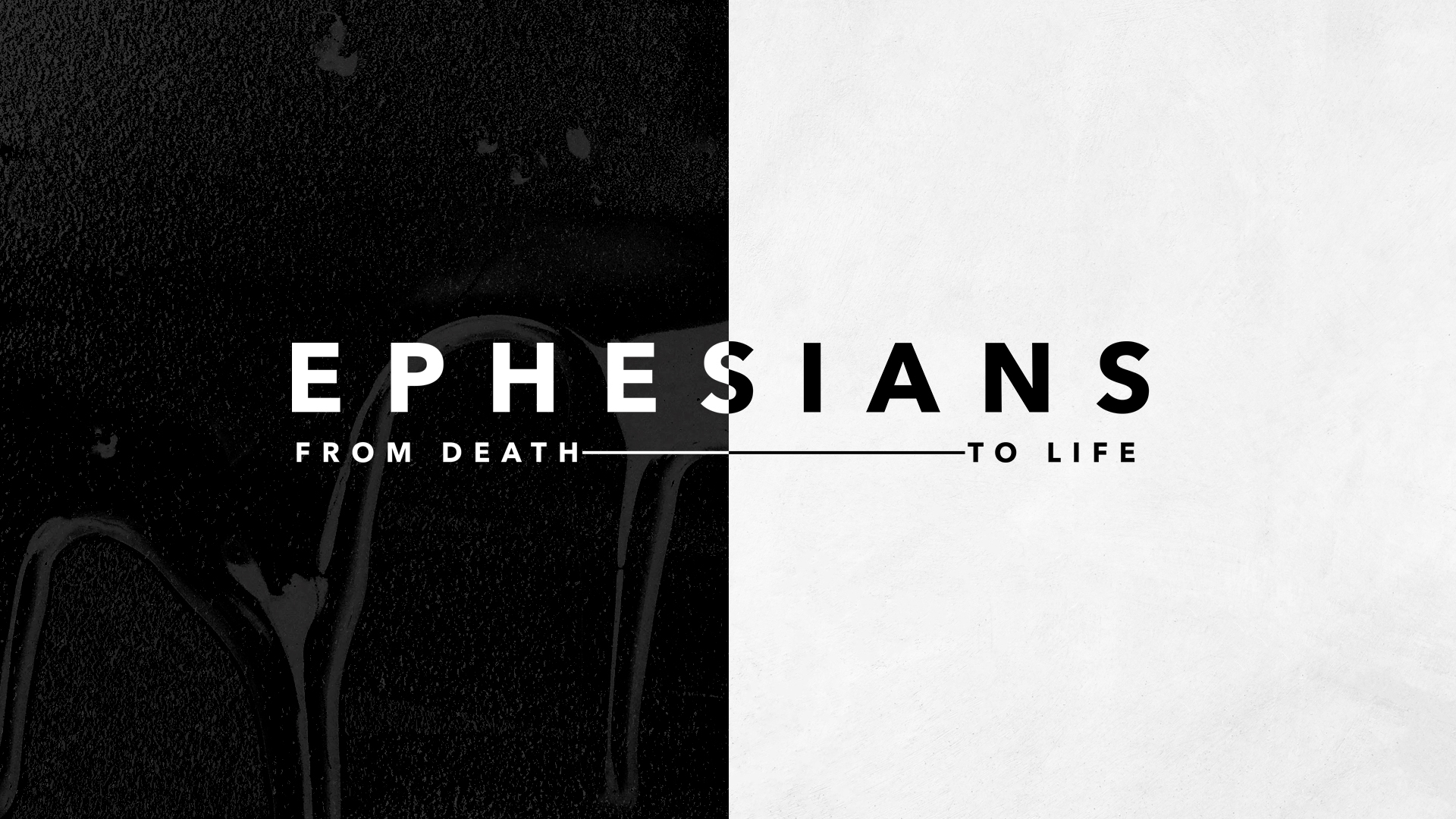 Ephesians - September-October 2018Message Video — Message Audio