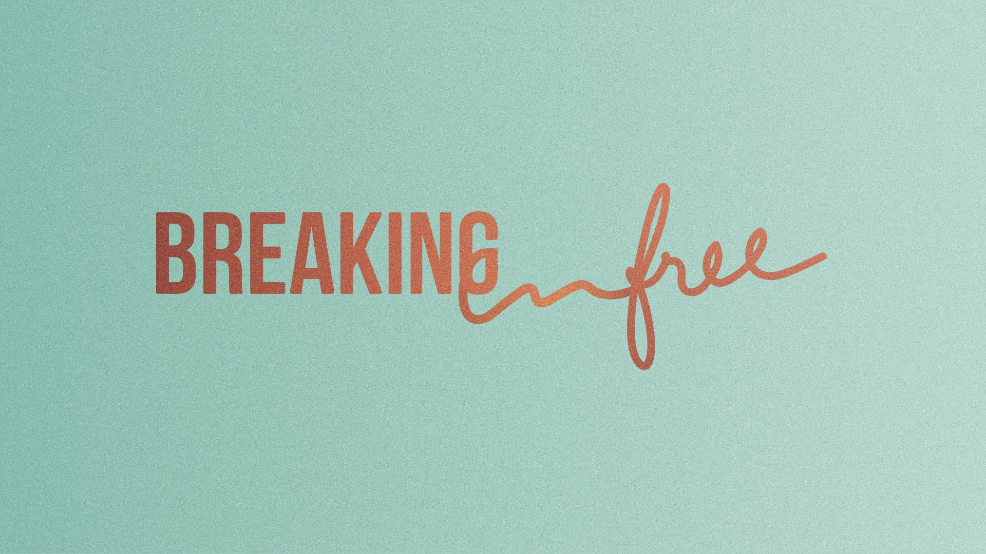 Breaking Free - January 2019Message Video — Message Audio