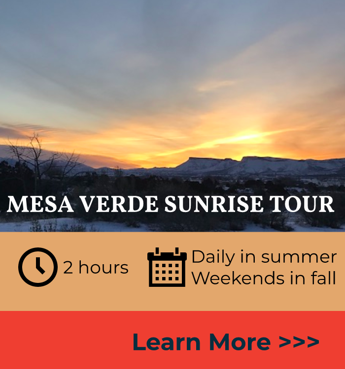 Walk to the canyon rim & watch the sunrise over Mesa Verde National Park.  Breakfast pastry & coffee is included.