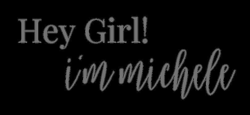 Hey Girl I'm Michele (1).png
