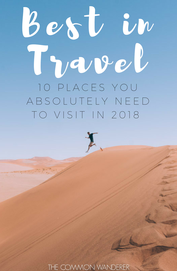 From the bustle of Hong Kong, to the vast open spaces of Namibia, here's our selection of the 10 best destinations to visit in 2018.