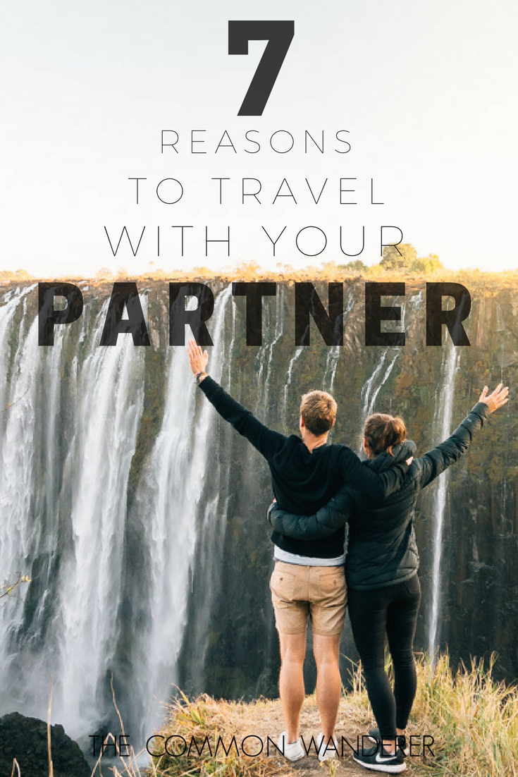 Travelling with your partner can be full of ups, downs and amazing memories. These are the reasons why you should travel with your partner.