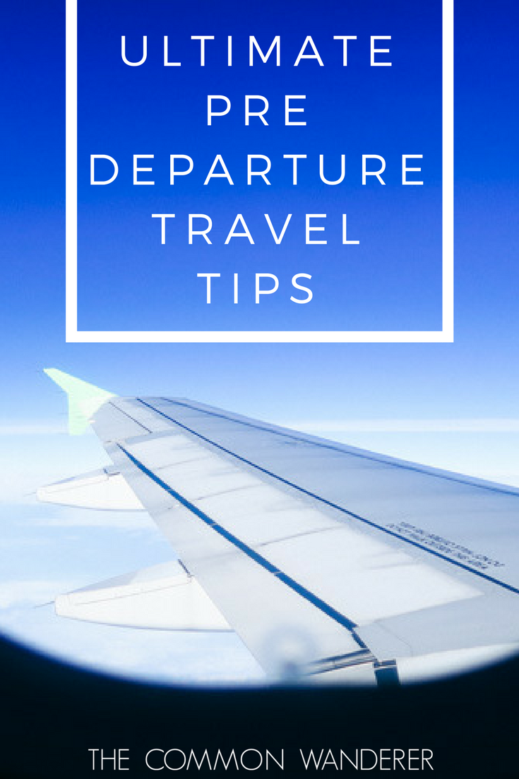 Travel like a pro with our ultimate list of pre departure tips, including insurance, packing, checking in and other tips!