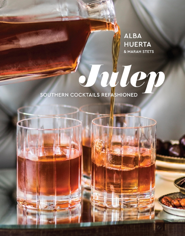 Julep Southern Cocktails Refashioned by Alba Huerta and Marah Stets Book Cover