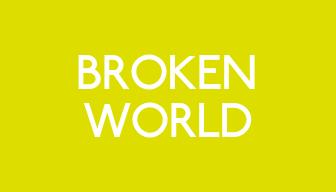 - Praying that God will break into our Broken World