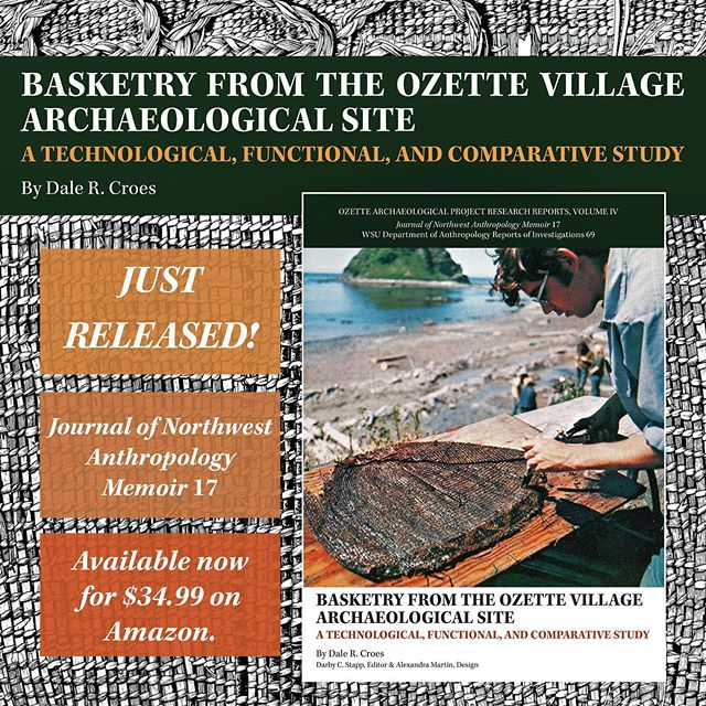 Just released! JONA Memoir 17, Basketry from the Ozette Village Archaeological Site: A Technological, Functional, and Comparative Study, by Dr. Dale R. Croes. . Available on our Storefront and on Amazon for $34.99 (link in bio). . Over three centuries ago, a large mudslide covered a section of the Makah village of Ozette. In a waterlogged condition, thousands of wood and fiber artifacts were preserved. Working in equal partnership with the Makah Indian Nation, WSU archaeologists excavated a section of the site; Dale Croes was the WSU graduate student who undertook the study of hundreds of ancient basketry items. . Croes's three-level analysis of basketry from Ozette Village and other Northwest Coast wet sites demonstrates a prominent role for basketry artifacts in our region's archaeological research. . Ozette Archaeological Project Research Reports, Volume IV; WSU Department of Anthropology Reports of Investigations 69 @wsuanthropology
