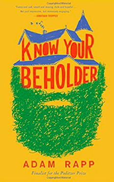 Know Your Beholder  by  Adam Rapp