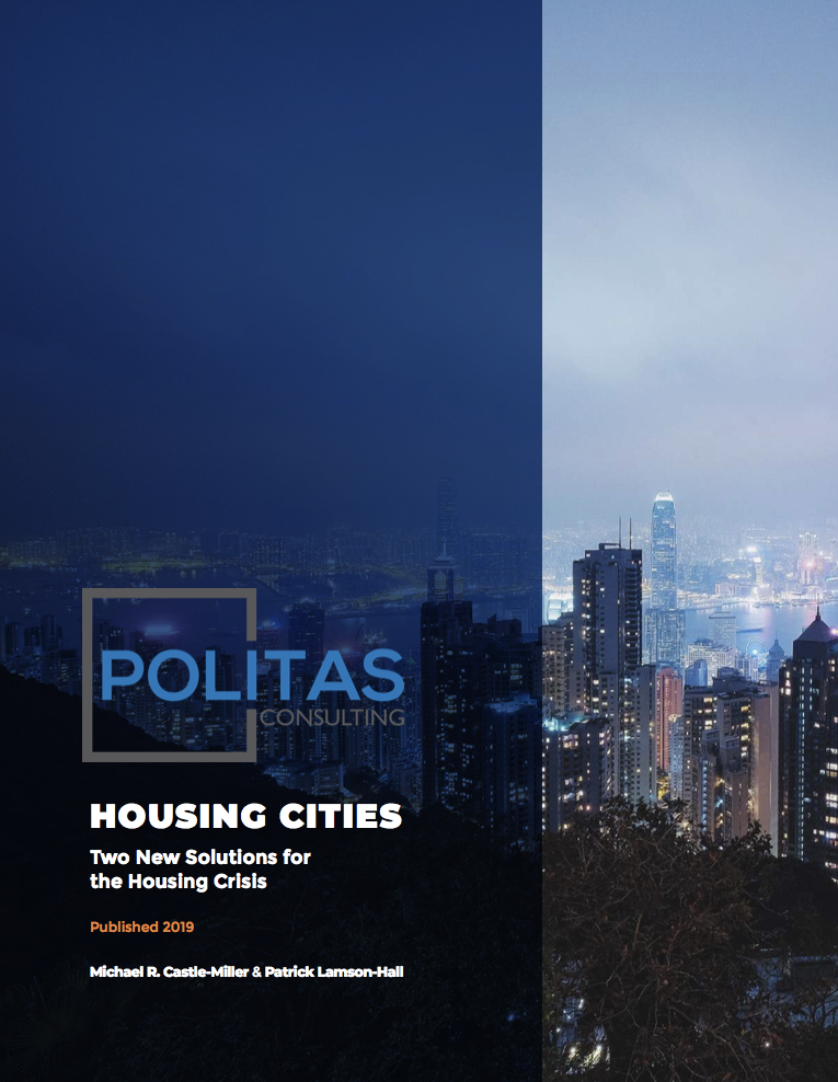 Housing Cities: Two New Public Policy Solutions for the Housing Crisis