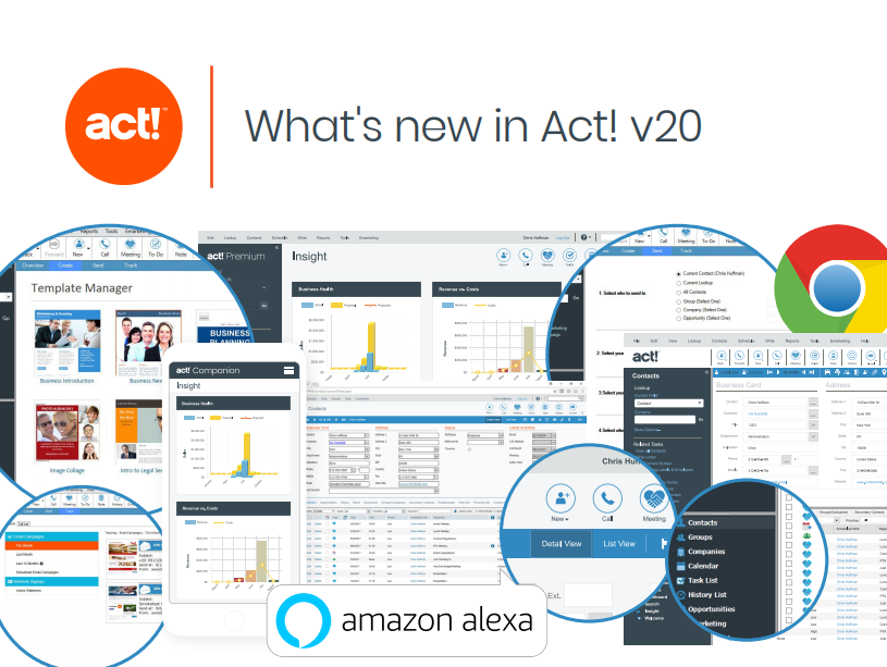 Meet the modern, new Act! v20 complete with interactive, graphical Act! Insight dashboards, Ask Act!™ with Amazon Alexa1, a fresh look, optimized Act! emarketing workflow, and compatibility and usability improvements that make Act! even better.   Active subscribers are entitled to receive all Act! v20 features like interactive, graphical Act! Insight dashboards and Ask Act! with Amazon Alexa1, plus customer success resources and connections to hundreds of popular apps. Subscribe today!