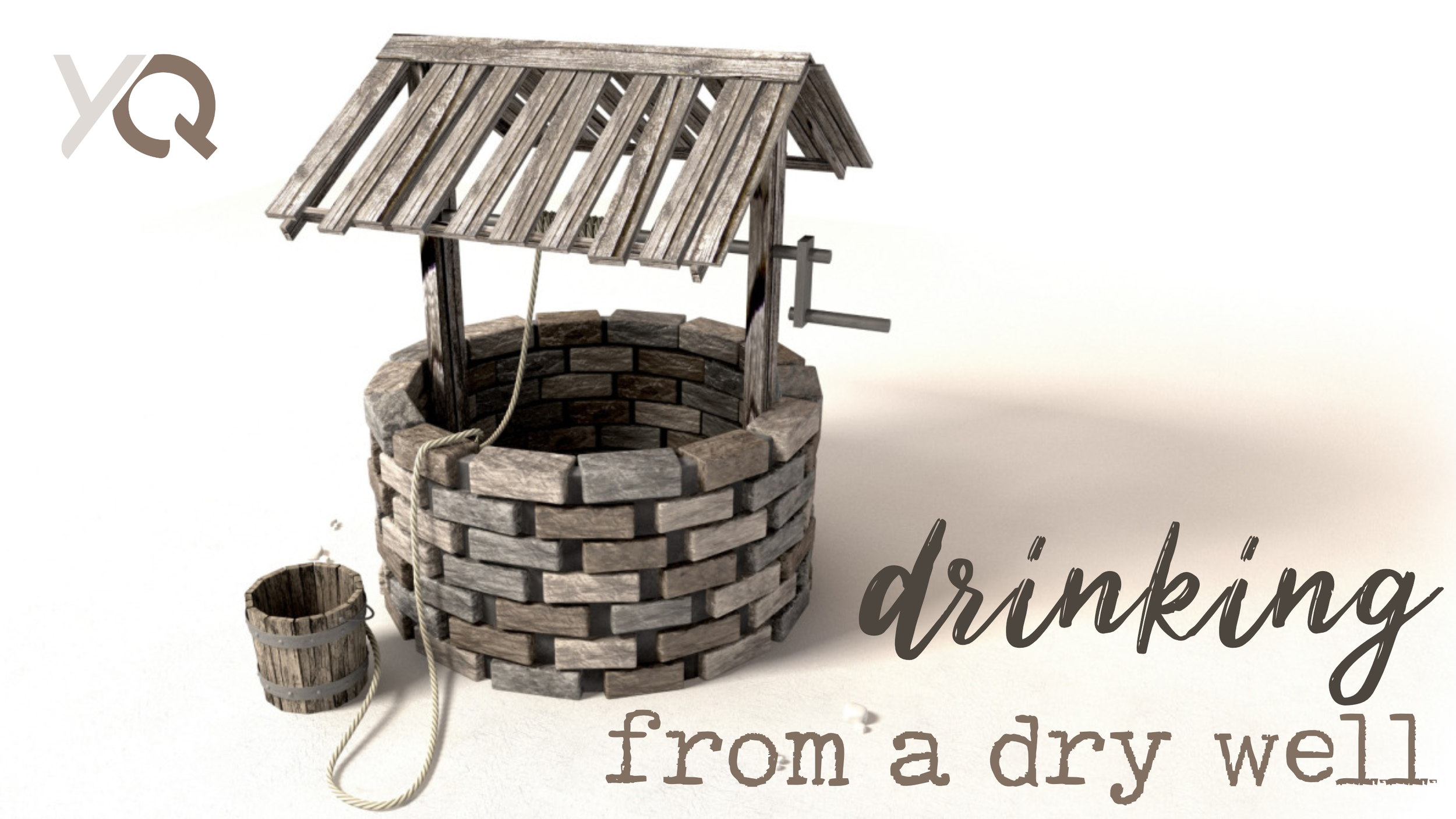 Drinking from a Dry Well.png