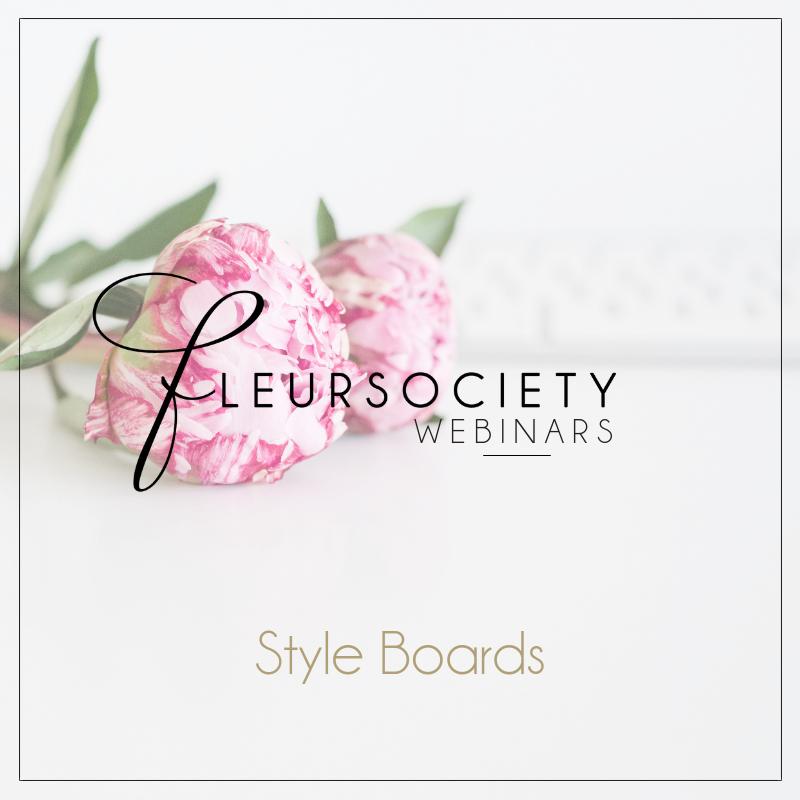 Fleursociety Style Boards Webinar
