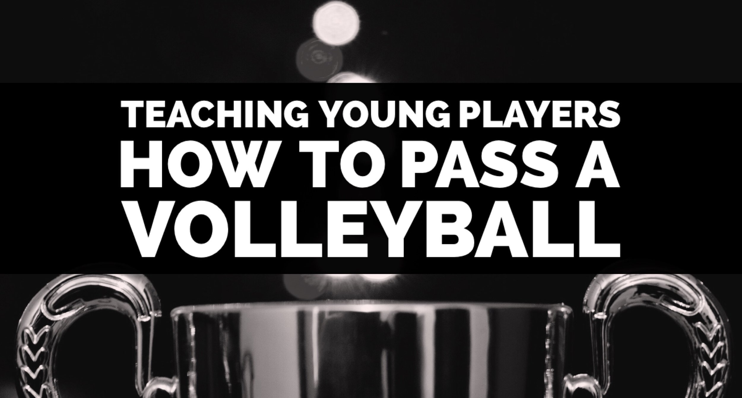 Teaching Young Players How to Pass a Volleyball