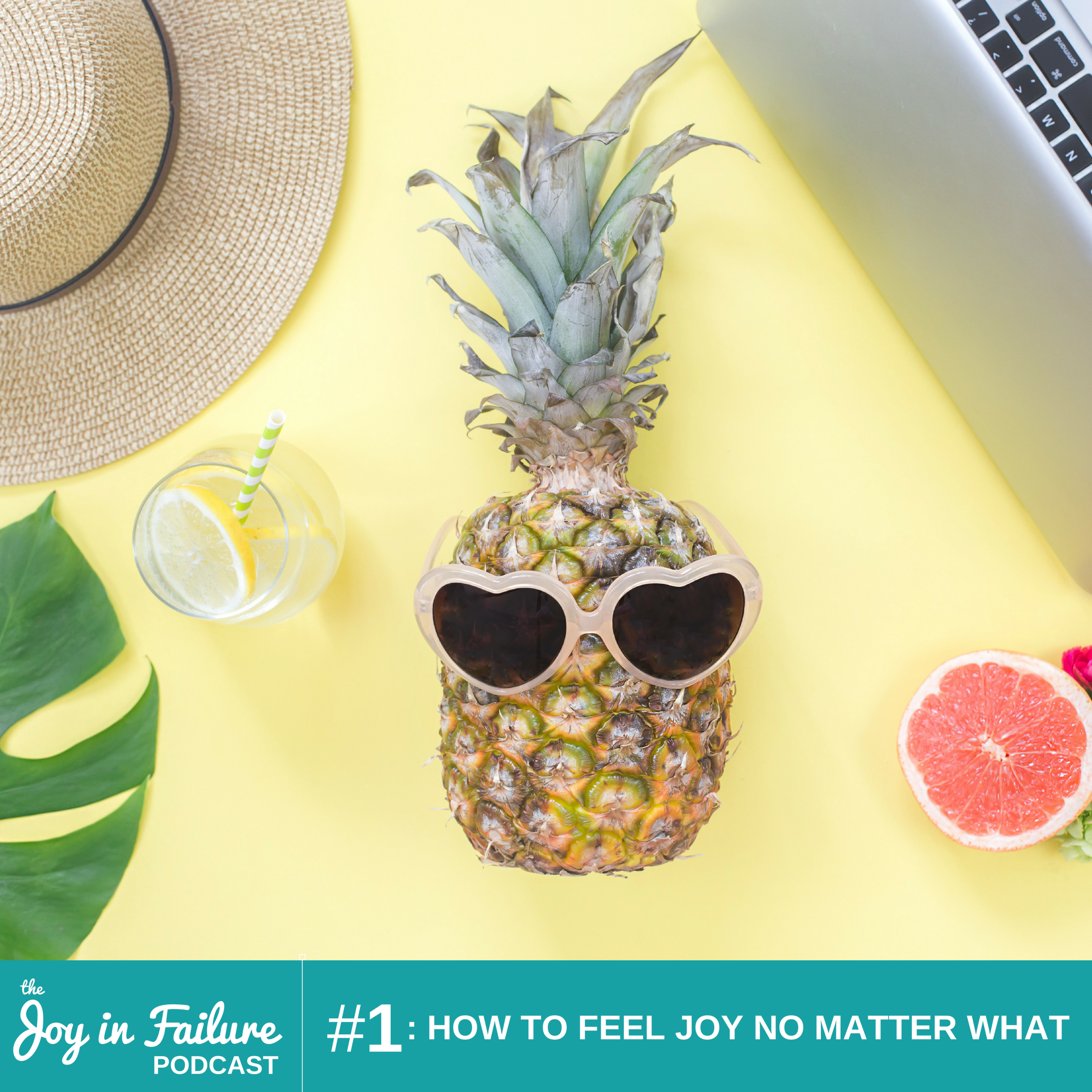 the joy of failure episode 1 how to feel joy no matter what