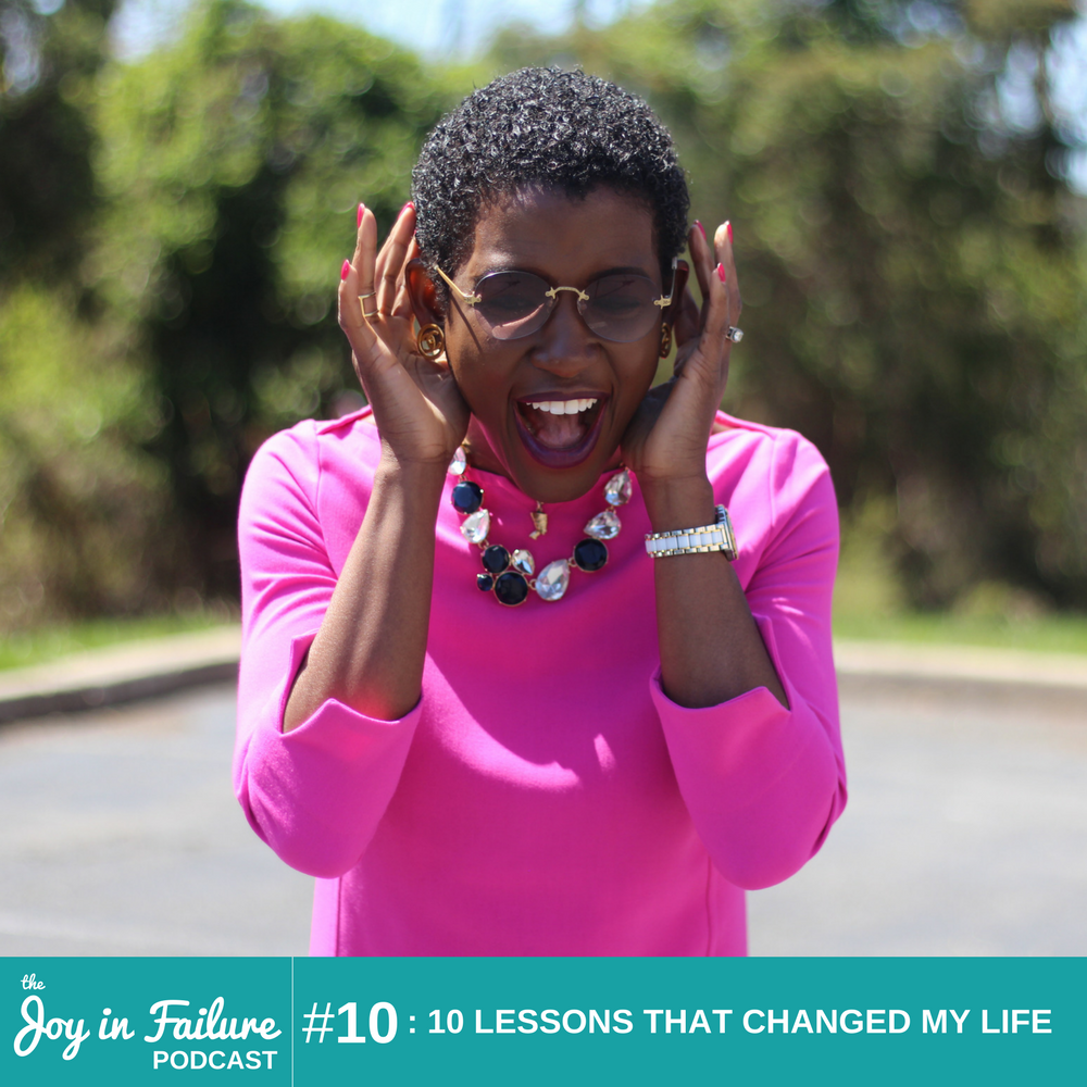 the joy in failure 10 lessons that changed my life