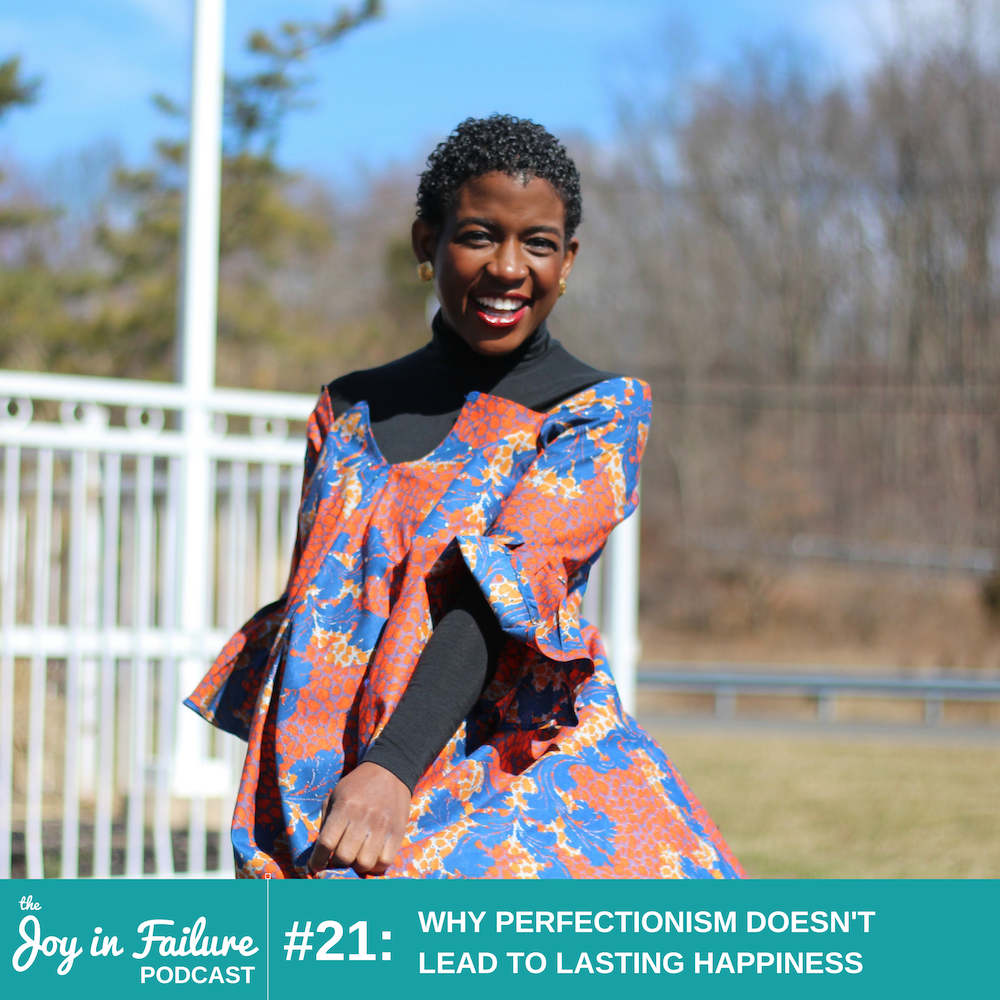 why perfectionism doesn't lead to lasting happiness joy Ogunneye
