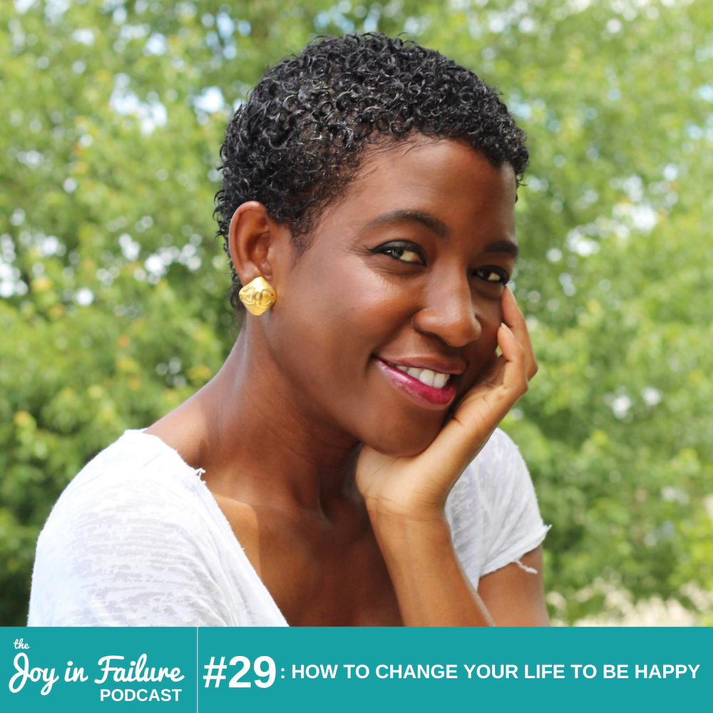 how to change your life to be happy joy Ogunneye