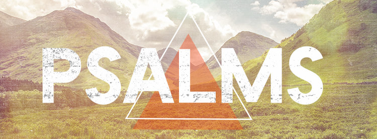 Psalms: Summer 2018 Sermon Series