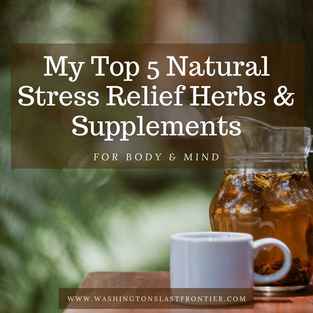 My Top 5 Natural Stress Relief Herbs and Supplements That Work For Body and Mind.png