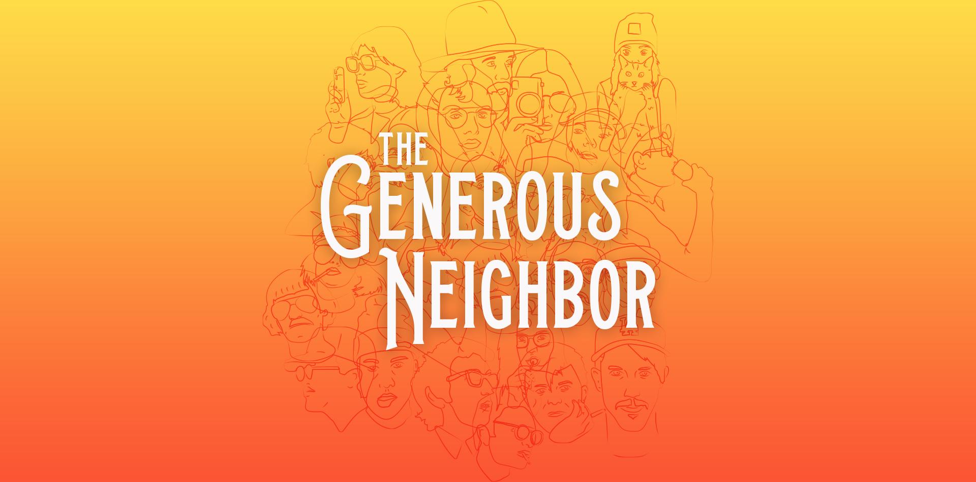 The Generous Neighbor.jpg