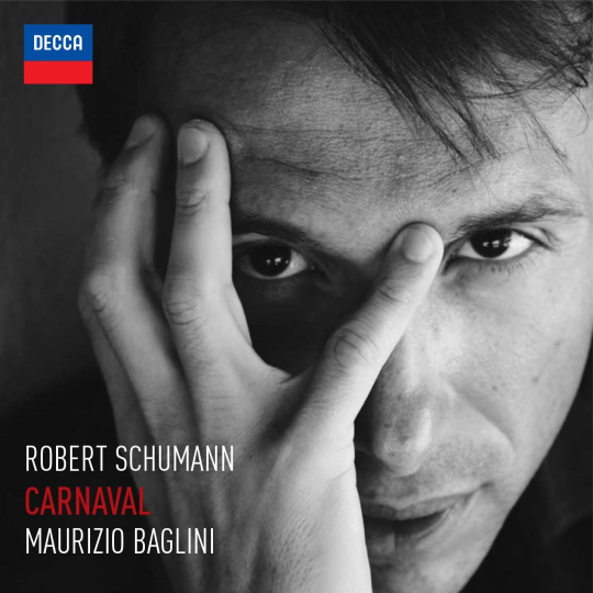 SCHUMANN  Carnaval Maurizio Baglini piano 2012 Decca 476 5082 DH DDD CD  recensioni  |  reviews
