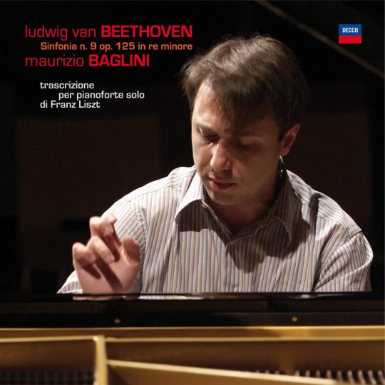 LISZT  Beethoven: Symphony No. 9 (Piano Transcription) Maurizio Baglini, piano 2009 Decca 476 3300 DH DDD CD
