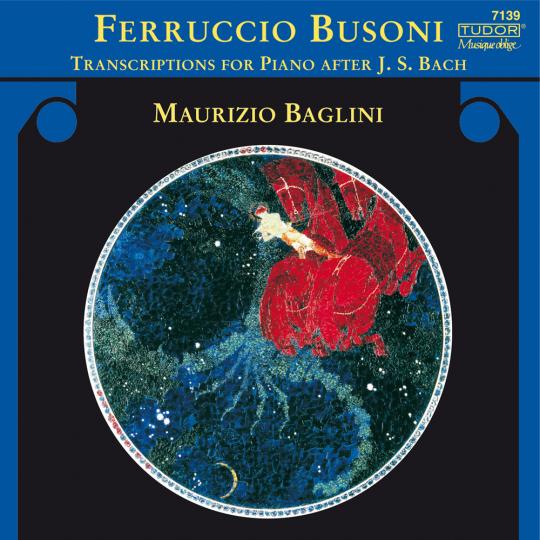 BUSONI  Transcriptions for Piano after J.S. Bach, Vol. 1 Maurizio Baglini, piano 2006 Tudor 7139