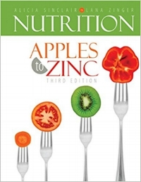 Apples to Zinc Nutrition  by Lana Zinger & Alicia Sinclair - Read the textbook written by Nutrition professors that will answer all your nutrition questions