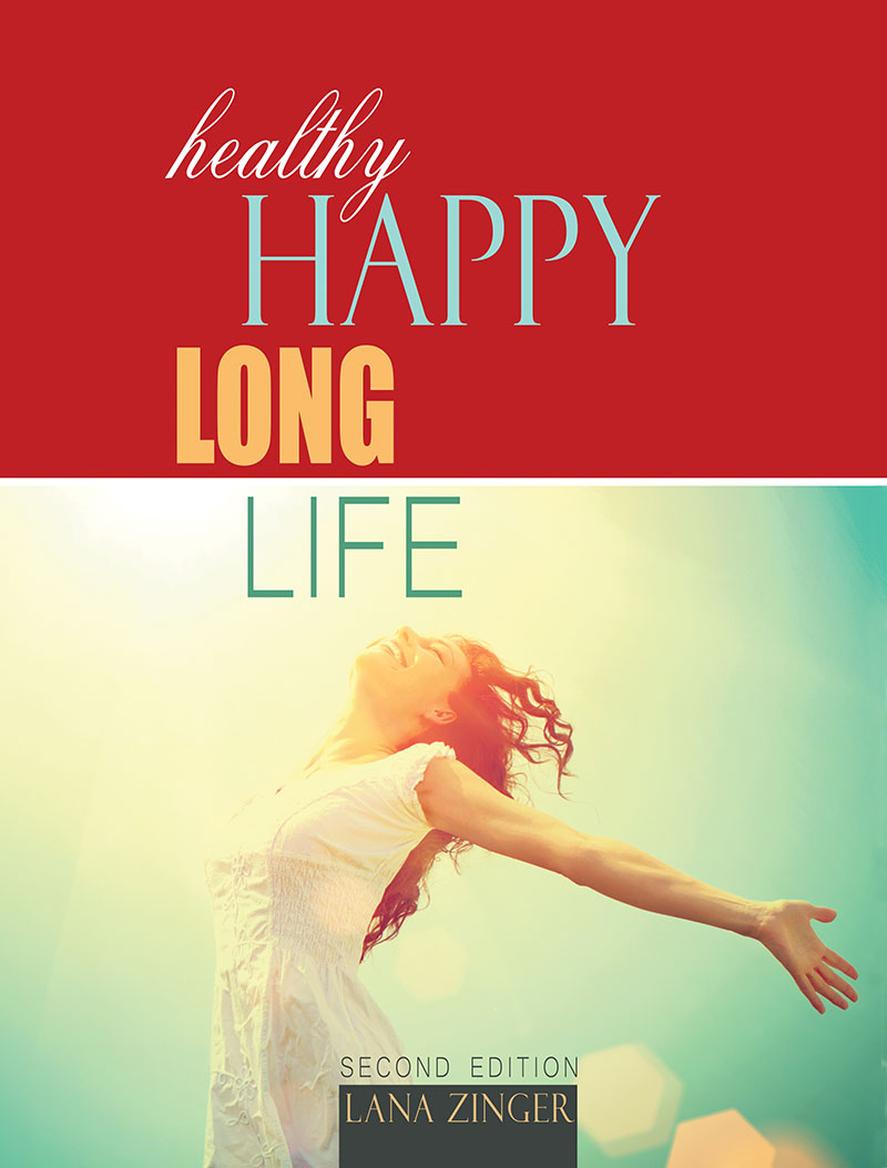Healthy Happy Long Life by Lana Zinger - Living a healthy, happy, long life is within your grasp. Learn some proven strategies, and tips on incorporating healthy habits into your life.