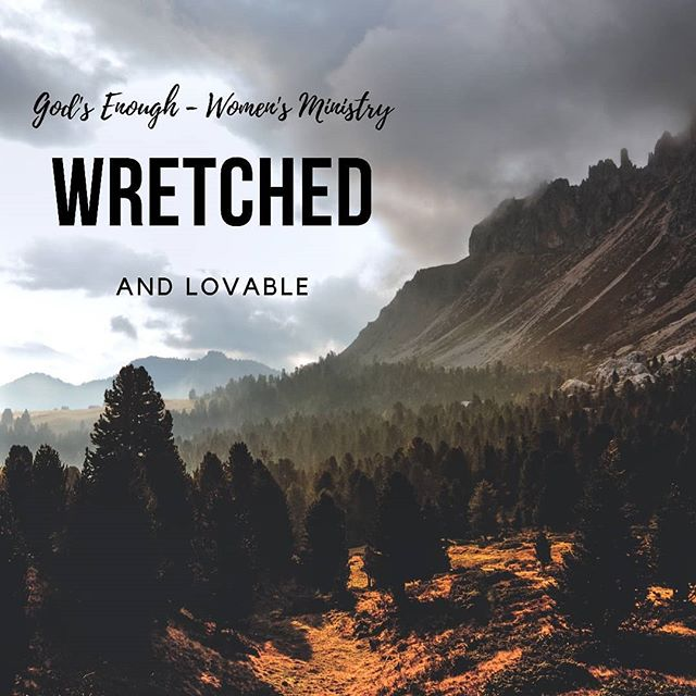 As we continue this blog series I want to make it clear that it is not we who make ourselves lovable. No, indeed. It is by grace that we have been saved.#godsenough #womensministry#wretched#sinful#yetlovedwww.godsenough.org/blog/2019/10/10/wretched-part-one-h9tg7