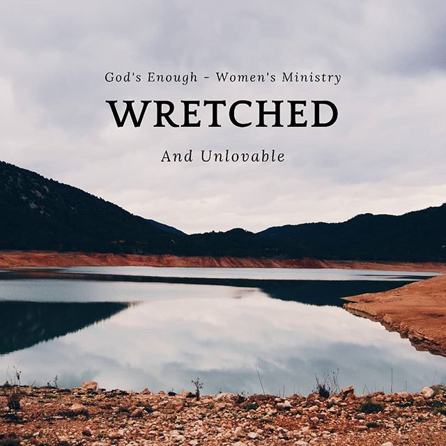 This blog series has been rolling around in my heart for a few weeks. I finally had time to sit down and write. I am excited about this new series that will grow with us for the next 3 weeks.godsenough.org/blog#godsenough#womensministry#wretched#transformed#savedbygrace#unlovableyetloved