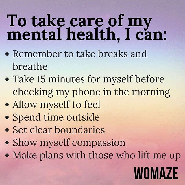To take care of my mental health,  I can...