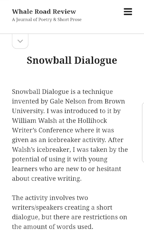 "Black text on a white background. The top has the masthead for  Whale Road Review  with four lines right aligned indicating an online drop down menu. Below that masthead is the start of the article with ""Snowball Dialogue"" in bold, black title lettering and the article lettering beginning in paragraph form below."