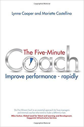 - The Five-Minute Coach offers a simple, step by step guide to how to coach quickly and effortlessly and get amazingly better results at work. Short, punchy and easy to read, the user can swiftly learn this innovative and effective tool for improving performance.