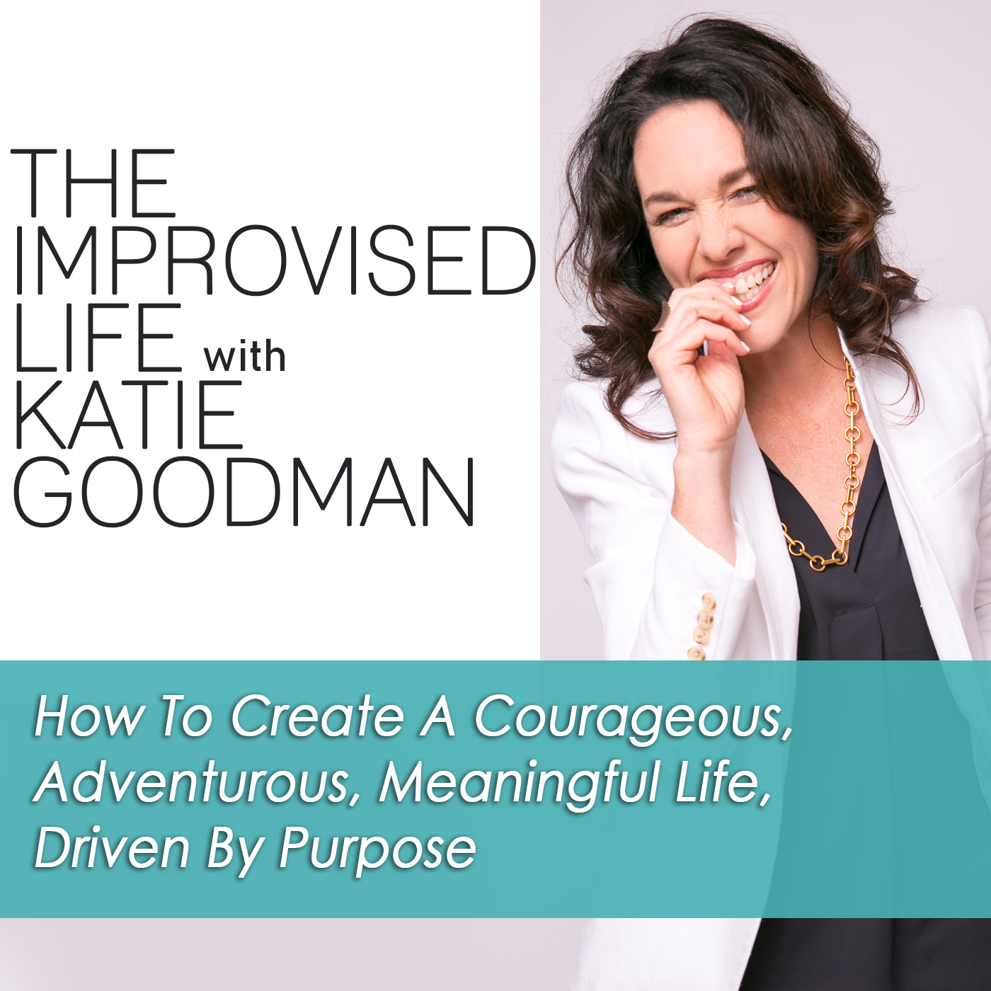 The Improvised Life Podcast with Katie Goodman, a speaker, life-coach, author and comedian teaching how to use the tools of comedy in everyday life.