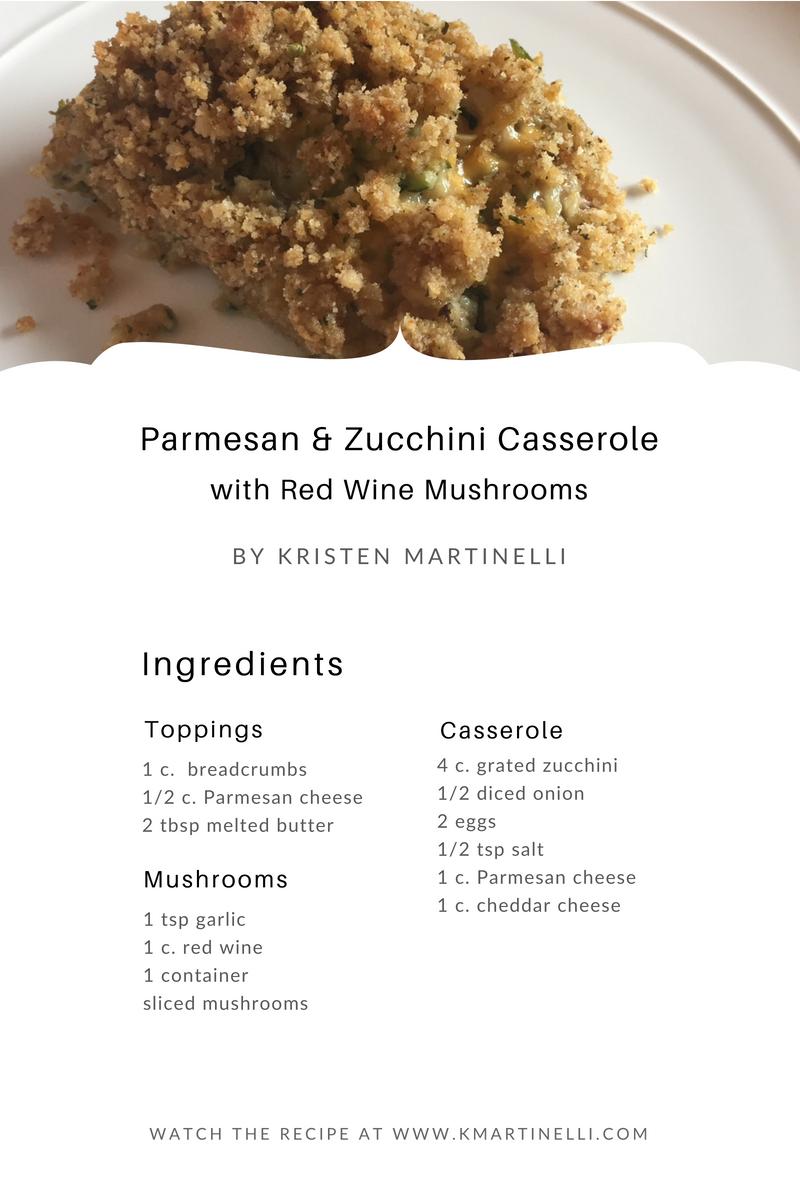 Kristen Martinelli_Blog_KMartinelli Writer & Marketer_Parmesan & Zucchini Casserole with Red Wine Mushrooms (1).png